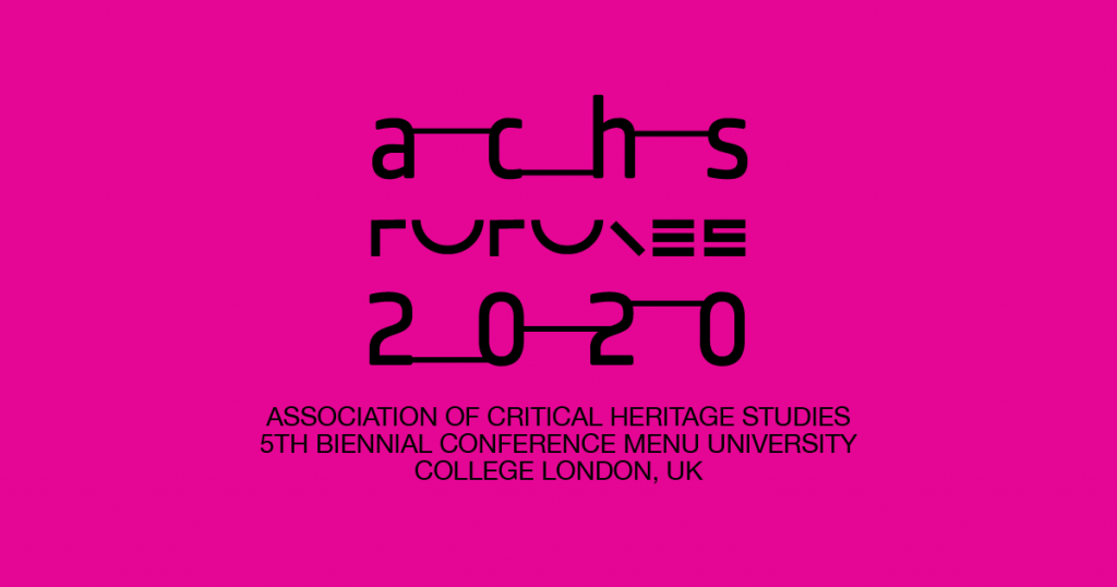 ACHS 2020 | ASSOCIATION OF CRITICAL HERITAGE STUDIES 5TH